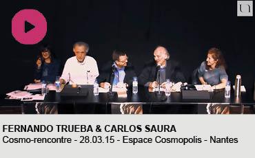 FERNANDO TRUEBA ET CARLOS SAURA COSMORENCONTRE