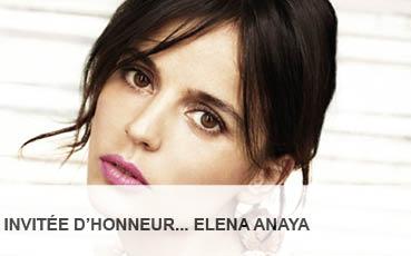 INVITEE D HONNEUR ELENA ANAYA