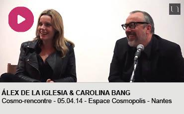ALEX DE LA IGLESIA ET CAROLINA BANG COSMORENCONTRE