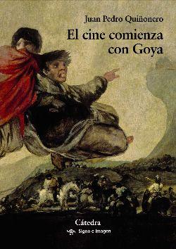 """""""El cine comienza con Goya"""" de Juan Pedro Quiñonero, écrivain et journaliste."""