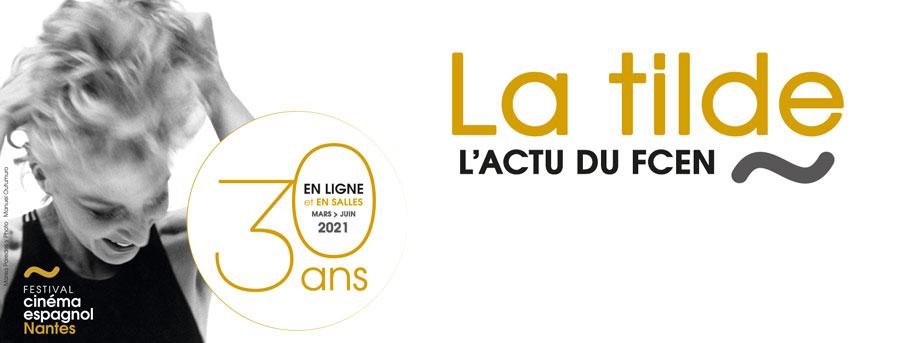 """Newsletter """"La Tilde"""" - Toute l'actu du Festival du Cinéma espagnol de Nantes"""